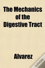 The Mechanics Of The Digestive Tract