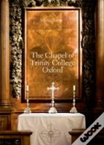 The Chapel Of Trinity College, Oxford