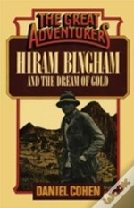 Hiram Bingham Amp The Dream Of Gpb