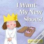I Want My New Shoes!