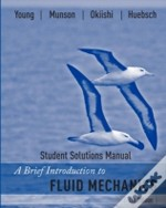 Brief Introduction To Fluid Mechanicsstudent Solutions Manual