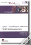 Cadernos INA N.º 16 - Changing Cultural Paradigms and Mind-set of Employees in the Public Sector: The TAP - Air Portugal Case Study