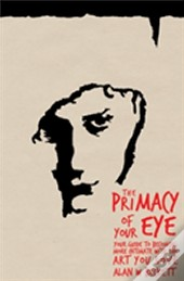 The Primacy Of Your Eye