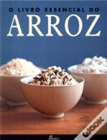 O Livro Essencial Do Arroz