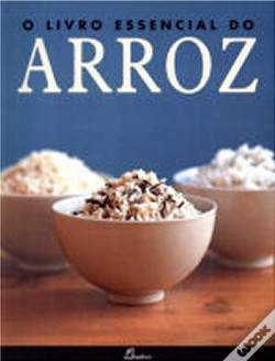 Wook.pt - O Livro Essencial Do Arroz