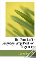 The Zulu-Kafir Language Simplified For B
