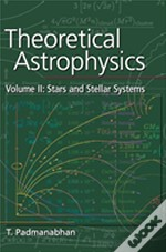 Theoretical Astrophysics: Volume 2, Stars And Stellar Systemsstars And Stellar Systems