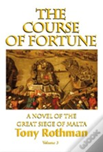 The Course Of Fortune-A Novel Of The Great Siege Of Malta Vol. 3