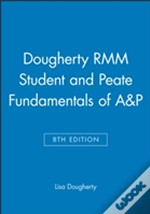 The Dougherty Rmm Student 8e And Peate Fundamentals Of A&P