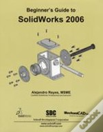 BEGINNER'S GUIDE TO SOLIDWORKS