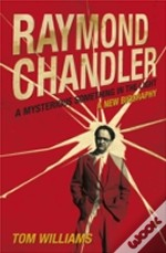 Subdued Magic A Life Of Raymond Chandler