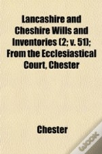 Lancashire And Cheshire Wills And Invent
