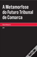 A Metamorfose do Futuro Tribunal de Comarca
