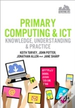 Primary Computing And Ict: Knowledge, Understanding And Practice