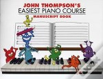 John Thompsons Easiest Piano Course