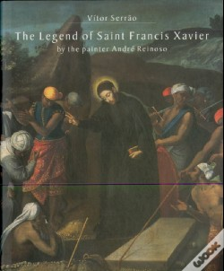 Wook.pt - The Legend of Saint Francis Xavier by the painter André Reinoso
