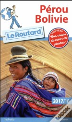 Guide Du Routard Perou, Bolivie 2017/2018