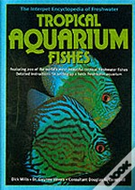 ENCYCLOPEDIA OF TROPICAL AQUARIUM FISHES