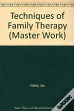 Techniques Of Family Therapy