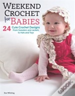 Weekend Crochet For Babies