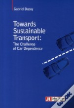 Towards Sustainable Transport: The Challenge Of Car Dependance