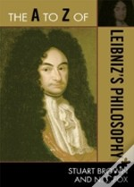 The A To Z Of Leibniz'S Philosophy