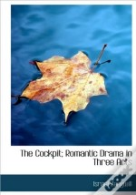 The Cockpit; Romantic Drama In Three Act