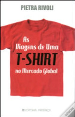 Wook.pt - As Viagens de Uma T-Shirt No Mercado Global
