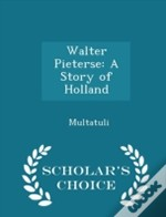 Walter Pieterse: A Story Of Holland - Sc