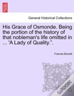 His Grace Of Osmonde. Being The Portion