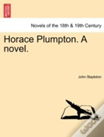 Horace Plumpton. A Novel.