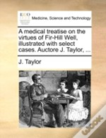 A Medical Treatise On The Virtues Of Fir