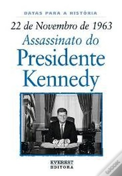 Wook.pt - 22 de Novembro de 1963: Assassinato do Presidente Kennedy