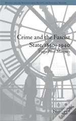 Crime And The Fascist State, 1850-1940