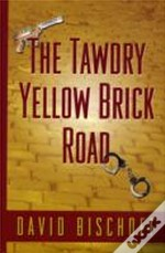 Tawdry Yellow Brick Road