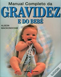Manual Completo da Gravidez e do Bebé