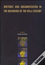 Rhetoric and Argumentation in the Beginning of the XXIst Century
