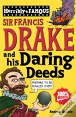 Sir Francis Drake And His Daring Deeds