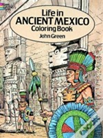 Life In Ancient Mexico Colouring Book