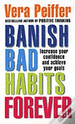 Banish Bad Habits Forever