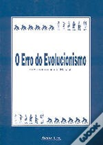 O Erro Do Evolucionismo