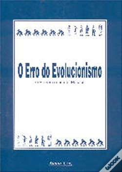 Wook.pt - O Erro Do Evolucionismo