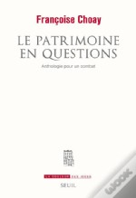 Le Patrimoine En Question ; Anthologie Pour Un Combat