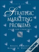 Strategic Marketing Problems - Cases and Comments