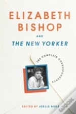 Elizabeth Bishop And The New Yorker