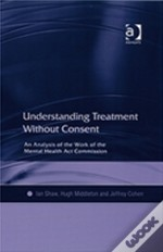 Understanding Treatment Without Consent