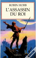 Grands Romans Pygmalion ; L'Assassin Royal L'Assassin Royal T.2; L'Assassin Du Roi