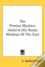 The Persian Mystics: Jalalu'D-Din Rumi,