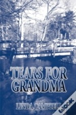 Tears For Grandma