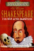 William Shakespeare e os seus Actos Dramáticos